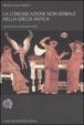 Cover of La comunicazione non verbale nella Grecia antica