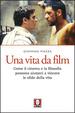 Cover of Una vita da film. Come il cinema e la filosofia possono aiutarci a vincere le sfide della vita