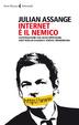 Cover of Internet è il nemico. Conversazione con Jacob Appelbaum, Andy Müller-Maguhn e Jérémie Zimmermann