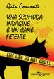 Cover of Una scomoda indagine e un cane fetente