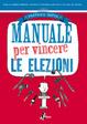 Cover of Manuale per vincere le elezioni