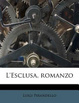Cover of L' Esclusa, Romanzo