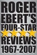 Cover of Roger Ebert's Four-Star Reviews 1967-2007