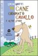 Cover of Un cane chiamato Cavallo e altre storie