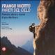 Cover of Franco Miotto. Pareti del cielo. Passioni, storie e ricordi di una vita libera