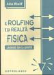 Cover of Il rolfing e la realtà fisica