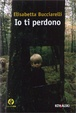 Cover of Io ti perdono