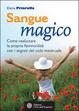 Cover of Sangue magico. Come realizzare la propria femminilità con i segreti del ciclo mestruale