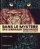 Cover of Dans le mystère des animaux sauvages