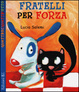 Cover of Fratelli per forza