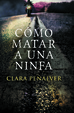 Cover of Como matar a una ninfa