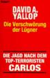 Cover of Die Verschwörung der Lügner. Die Jagd nach dem Top- Terroristen Carlos.