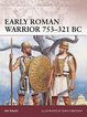 Cover of Early Roman Warrior 753-321 BC