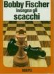 Cover of Bobby Fischer insegna gli scacchi
