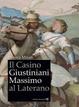 Cover of Il Casino Giustiniani Massino al Laterano