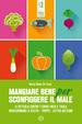 Cover of Mangiare bene per sconfiggere il male