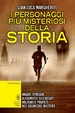 Cover of I personaggi più misteriosi della storia