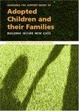 Cover of ASSESSING THE SUPPORT NEEDS OF ADOPTIVE FAMILIES