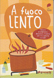 Cover of A fuoco lento