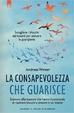 Cover of La consapevolezza che guarisce