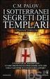 Cover of I sotterranei segreti dei Templari