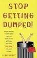 Cover of Stop Getting Dumped! All You Need to Know to Make Men Fall Madly in Love with You and Marry