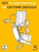 Cover of Kit di sopravvivenza del lettore digitale