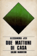 Cover of due mattoni di casa
