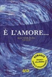 Cover of E' l'amore...
