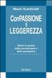 Cover of Con passione e leggerezza. Dietro le quinte della psicoterapia e della guarigione
