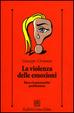 Cover of La violenza delle emozioni