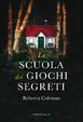 Cover of La scuola dei giochi segreti