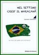 Cover of Nel settimo creò il maracanã. La storia del grande calcio del Brasile