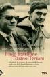 Cover of Il mio fratellone Tiziano Terzani