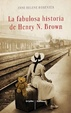 Cover of La fabulosa historia de Henry N. Brown