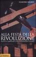 Cover of Alla festa della rivoluzione