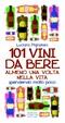 Cover of 101 vini da bere almeno una volta nella vita spendendo molto poco