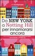 Cover of Da New York a Notting Hill per innamorarsi ancora