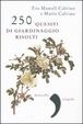 Cover of Duecentocinquanta quesiti di giardinaggio risolti