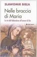 Cover of Nelle braccia di Maria. La via dell'abbandono all'amore di Dio