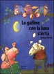 Cover of Le galline con la luna storta