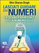 Cover of Lasciati guidare dai numeri. La scienza spirituale della numerologia