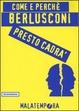 Cover of Come e perché Berlusconi presto cadrà