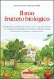 Cover of Il mio frutteto biologico
