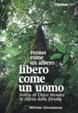 Cover of Fermo come un albero, libero come un uomo