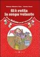 Cover of Si è rotta la scopa volante di una befana un pò stravagante