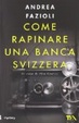 Cover of Come rapinare una banca svizzera