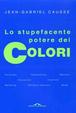 Cover of Lo stupefacente potere dei colori