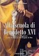 Cover of Alla scuola di Benedetto XVI. Scrittura e magistero nella tradizione del popolo di Dio