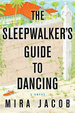 Cover of The Sleepwalkers Guide to Dancing